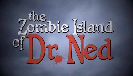 The zombie island of Dr.Ned